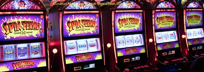 Gunakan Modal Kecil Untuk Memainkan Slot Online
